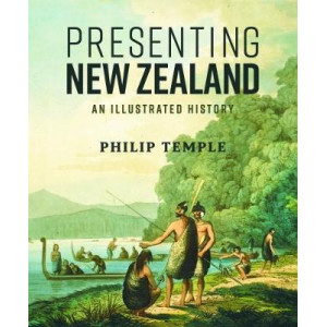 Presenting New Zealand: An Illustated History