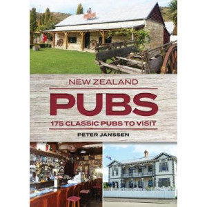 New Zealand Pubs: 175 classic pubs to visit