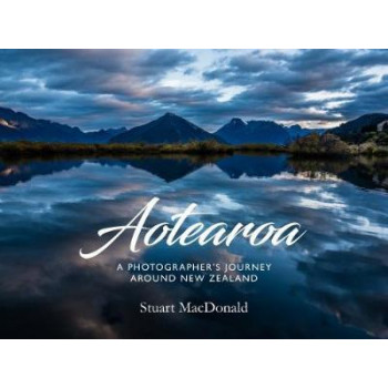 Aotearoa: a Photographer's Journey Around New Zealand