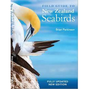 Field Guide to New Zealand Seabirds: Fully Updated