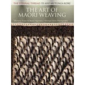 Art Of Maori Weaving : The Eternal Thread, Te aho mutunga kore