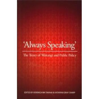 Always Speaking : Treaty of Waitangi & Public Policy