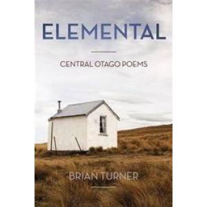 Elemental: Central Otago Poems