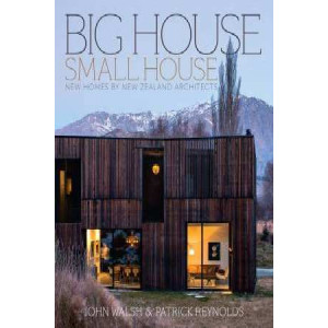 Big House, Small House: 60 New Zealand Houses