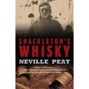 Shackleton's Whisky : Spirit of Discovery, Odyssey of Endurance