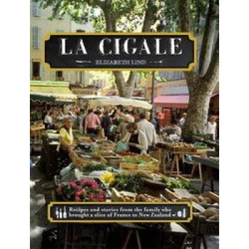 La Cigale : Recipes and Stories from the Family Who Brought a Slice