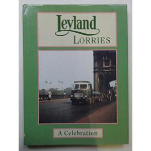 Leyland Lorries - A Celebration