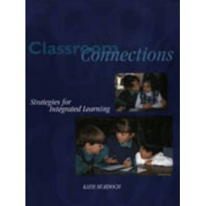 Classroom Connections : Strategies for Integrated Learning
