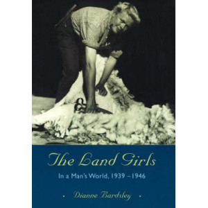 Land Girls: In a Man's World, 1939-1946