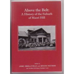 Above the Belt : A History of the Suburb of Maori Hill