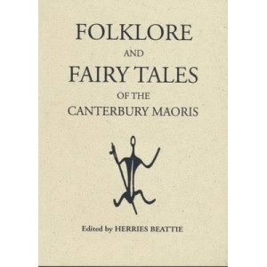 Folklore and Fairy Stories of the Canterbury Maoris