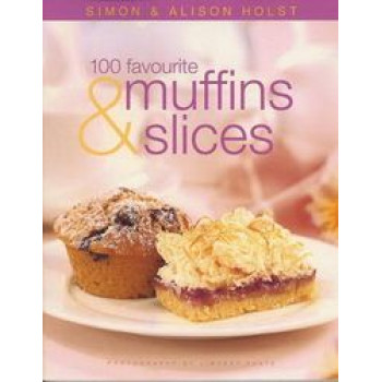 100 Favourite Muffins & Slices