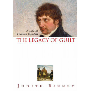 Legacy of Guilt: A Life of Thomas Kendall
