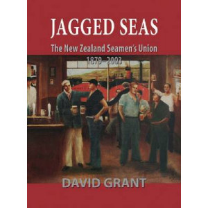 Jagged Seas:  New Zealand Seamen's Union 1879-2003