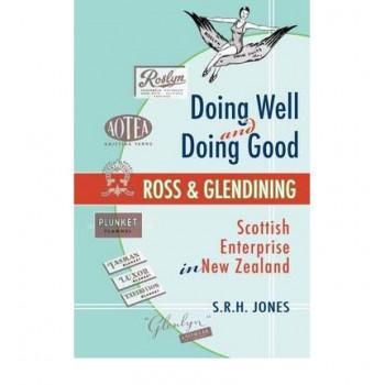 Doing Well & Doing Good - Ross & Glendining Story