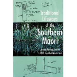 Traditional Lifeways of the Southern Maori