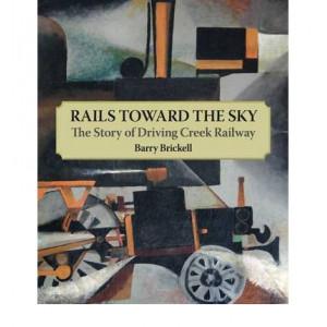 Rail Toward the Sky : Story of Driving Creek Railway
