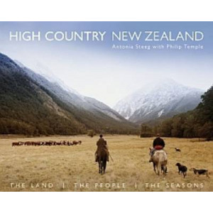 High Country New Zealand : The Land, The People, The Seasons