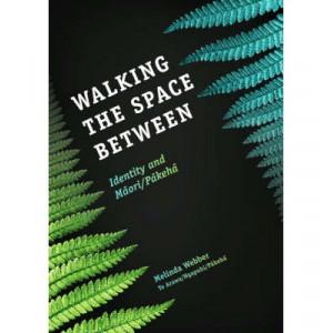 Walking The Space Between: Identity & Maori/ Pakeha