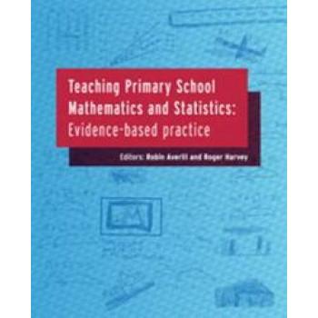 Teaching Primary School Mathematics and Statistics: Evidence-based Practice