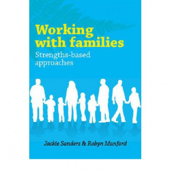 Working With Families: Strengths Based Approaches