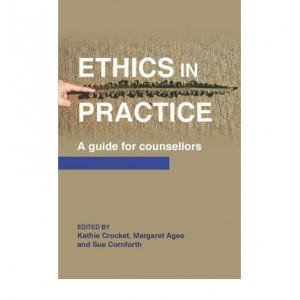 Ethics in Practice : Guide For Counsellers