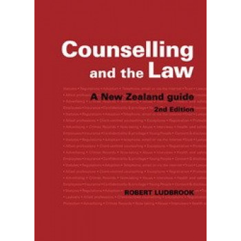 Counselling & the Law : A New Zealand Guide 2E