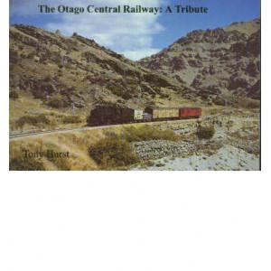 Otago Central Railway: a Tribute - 5th edition