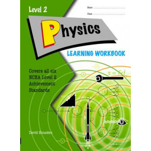 Physics Learning Workbook NCEA Level 2, Year 12