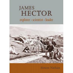 James Hector: Explorer Scientist Leader