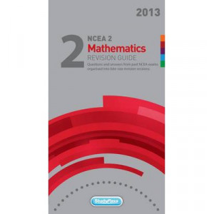 NCEA Level 2 Mathematics 2013 Revision Guide