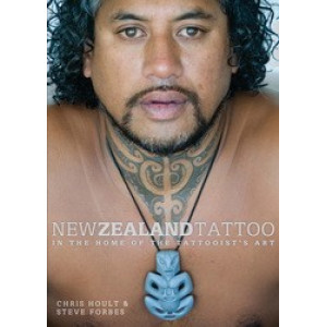 New Zealand Tattoo: In the Home of the Tattooists Art