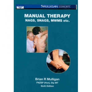 Manual Therapy Nags, Snags, MWMS Etc