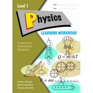 Physics Learning Workbook : NCEA Level 1