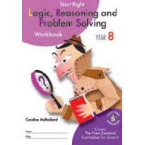 Year 8 Logic, Reasoning & Problem Solving Start Right Workbook