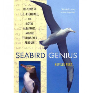 Seabird Genius : Story of L.E. Richdale the Royal Albatross & the Yellow Eyed Penguin