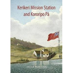 Kerikeri Mission Station and Kororipo Pa