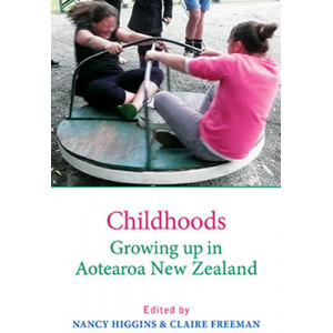 Childhoods: Growing Up in Aotearoa New Zealand