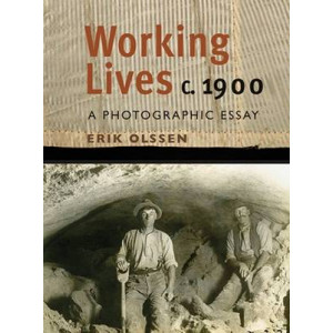 Working Lives c.1900: A Photographic Essay