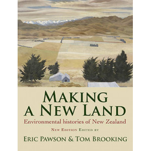 Making a New Land: Environmental Histories of New Zealand