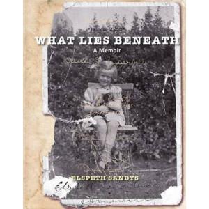 What Lies Beneath: A Memoir