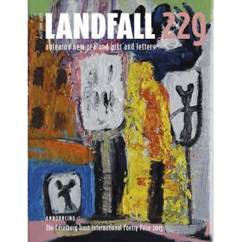 Landfall 229: Aotearoa New Zealand Arts and Letters