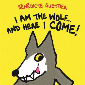 I am the Wolf... and Here I Come Board Book