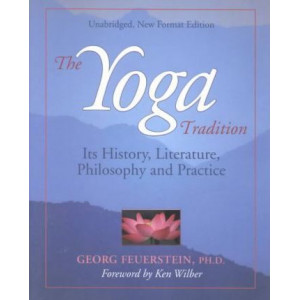 Yoga Tradition, New Edition: Its History, Literature, Philosophy & Practice