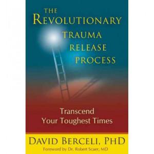 Revolutionary Trauma Release Process: Transcend Your Toughest Times