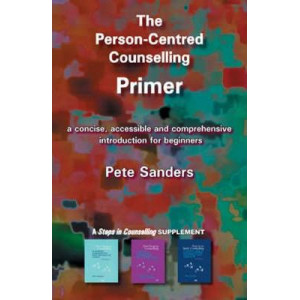 Person-Centred Counselling Primer: A Steps in Counselling Supplement, The