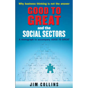 Good to Great and the Social Sectors: A Monograph to Accompany Good to Great (ANZ ed)