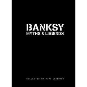 Banksy Myths & Legends Volume 1