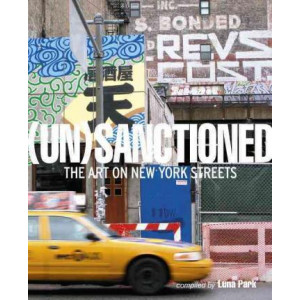(Un)sanctioned: The Art on New York Streets