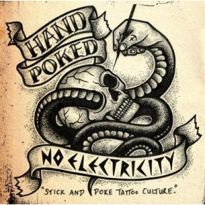 Hand Poked / No Electricity: Stick and Poke Tattoo Culture